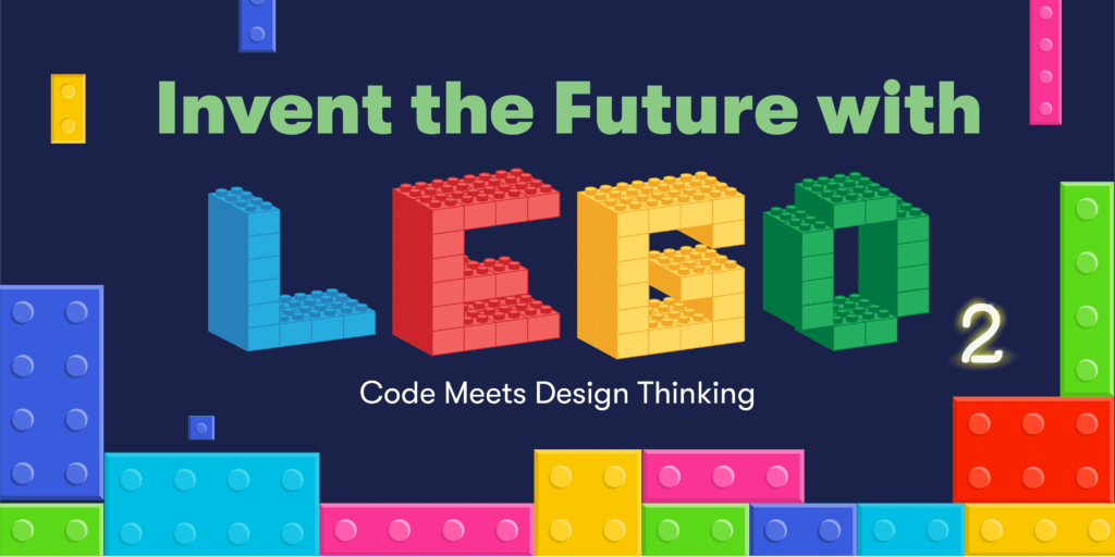 Invent the Future with LEGO 2: Code Meets Design Thinking